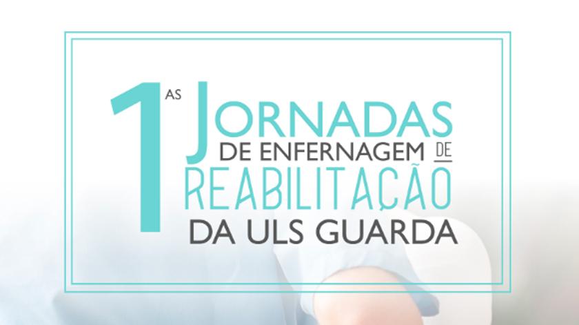 I Jornadas de Enfermagem de Reabilitação na ULS Guarda