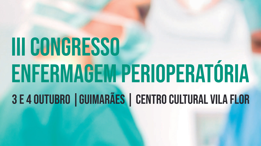Guimarães recebe III Congresso Enfermagem Perioperatória