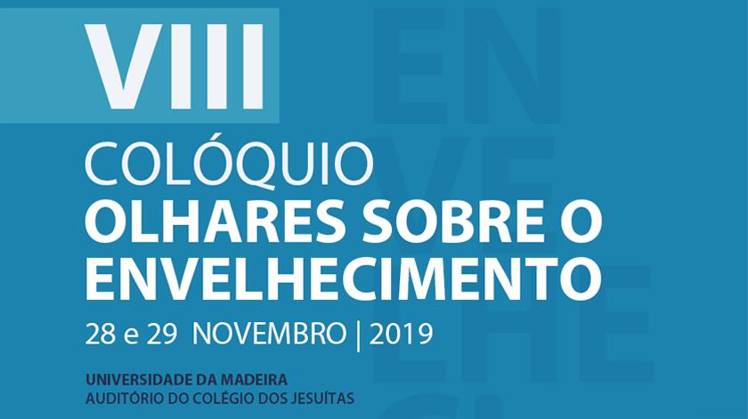 """VIII Colóquio """"Olhares Sobre o Envelhecimento"""" na Universidade da Madeira"""