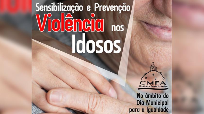 """Ações de sensibilização sobre """"Violência nos Idosos"""" em Ferreira do Alentejo"""