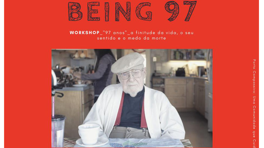 "Workshop online ""Being 97""- A finitude da vida, o seu sentido e o medo da morte"
