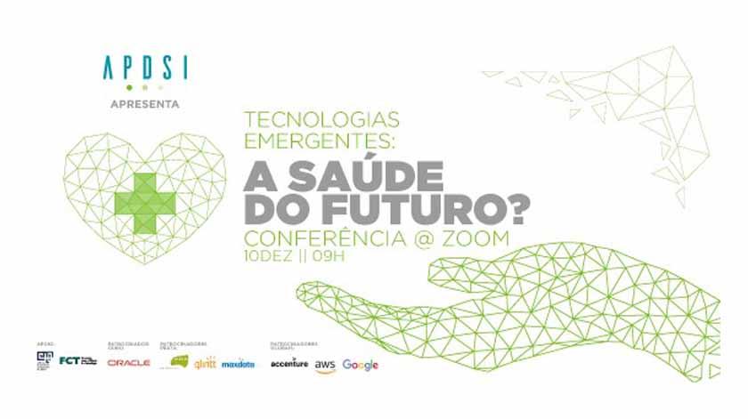 "APDSI anuncia a conferência anual de saúde ""Tecnologias emergentes: a saúde do futuro?"""