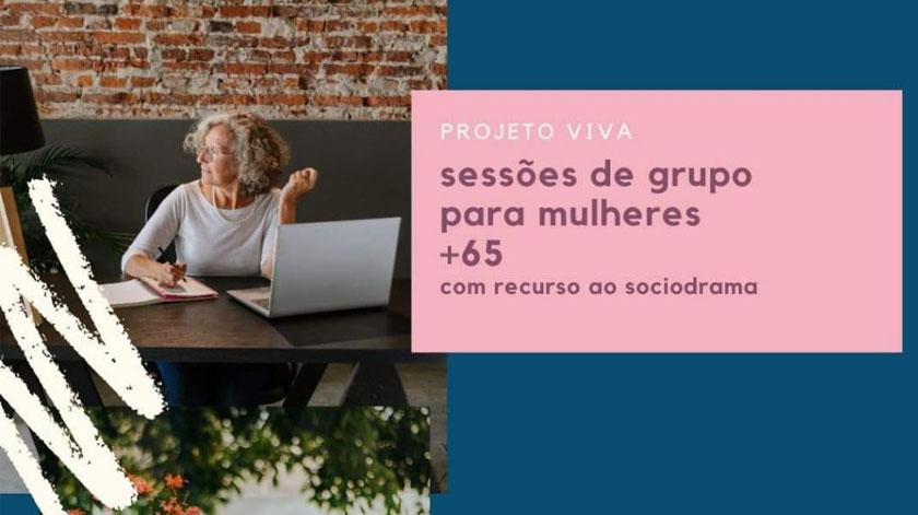 Projeto VIVA: Sessões de grupo para mulheres +65