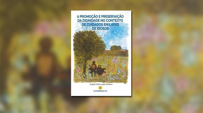 """Livro: """"A promoção e preservação da dignidade no contexto de cuidados em lares de idosos"""""""