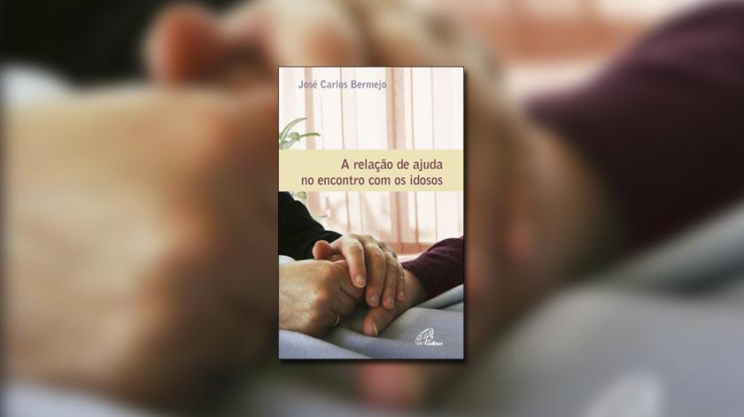 """Livro """"Relação de Ajuda no Encontro com os Idosos"""""""