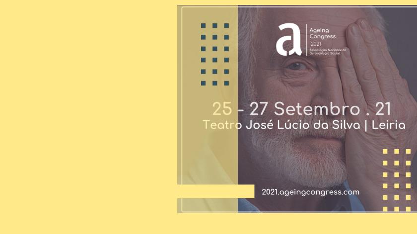 Ageing Congress 2021 – Novos paradigmas do envelhecimento